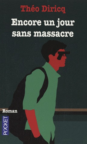 Encore un jour sans massacre by Théo Diricq