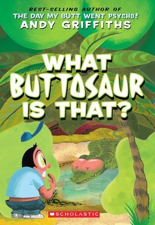What Buttosaur Is That? by Andy Griffiths