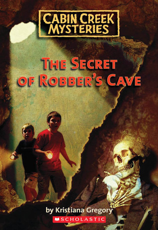 Secret Of Robber's Cave by Kristiana Gregory