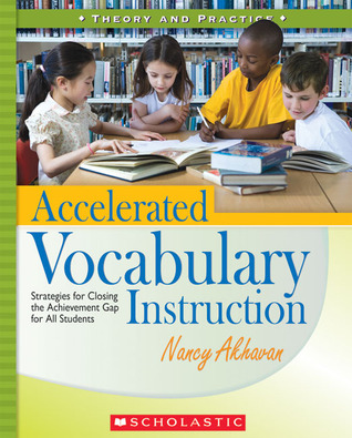 Accelerated Vocabulary Instruction: Strategies for Closing the Achievement Gap for All Students