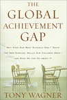 The Global Achievement Gap by Tony Wagner