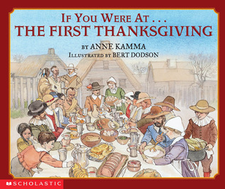 If You Were At The First Thanksgiving by Anne Kamma