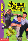 Water Park (Malcolm in the Middle, #2)