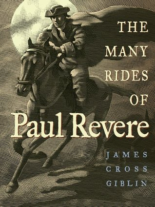 The Many Rides Of Paul Revere by James Cross Giblin
