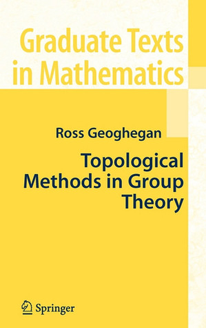 Topological Methods in Group Theory by Ross Geoghegan
