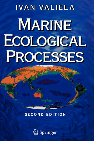 Marine Ecological Processes by I. Valiela