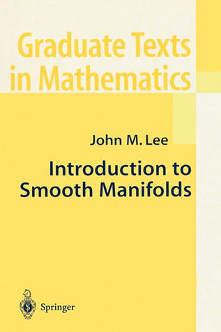 Introduction to Smooth Manifolds by John M. Lee