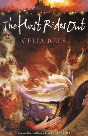 The Host Rides Out (The Celia Rees Supernatural Trilogy)