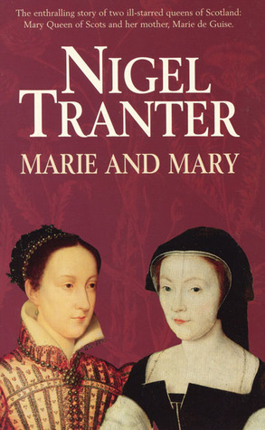 Marie and Mary by Nigel Tranter