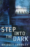 Step into the Dark by Bridget Crowley