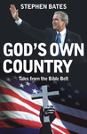 God's Own Country: Tales from the Bible Belt: Power and the Religious Right in the USA