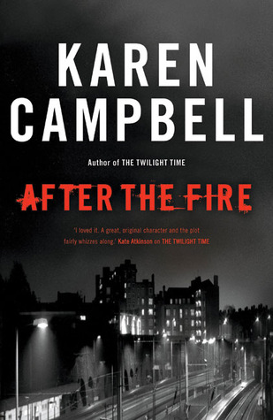 After the Fire by Karen Campbell
