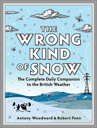 The Wrong Kind of Snow by Antony Woodward