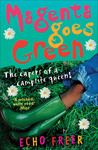 Magenta Goes Green: The Capers of a Campsite Queen!