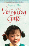 Vermilion Gate: An Extraordinary Story of Growing Up in Communist China