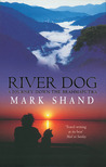 River Dog: A Journey Down the Brahmaputra