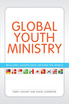 Global Youth Ministry: Reaching Adolescents Around the World
