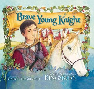 Brave Young Knight by Karen Kingsbury