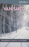 Vanished (Faithgirlz! / Boarding School Mysteries, #1)