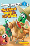 I Can Read!/Big Idea Books/Veggie Tales: Fairest Town In The West