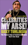 Celebrities My Arse!: The Funniest Book of Celebrity Anecdotes You'll Ever Read