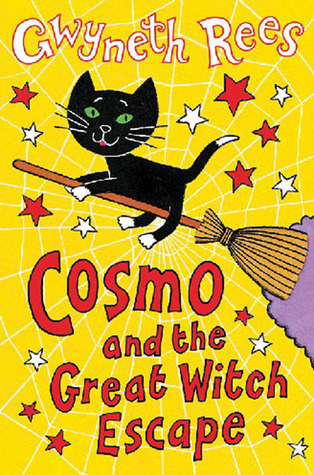 Cosmo and the Great Witch Escape by Gwyneth Rees