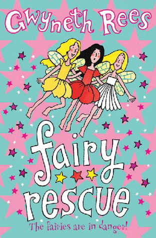 Fairy Rescue by Gwyneth Rees