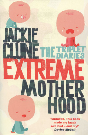 Extreme Motherhood by Jackie Clune