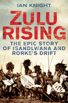 Zulu Rising by Ian Knight
