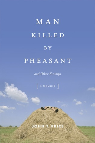 Man Killed by Pheasant and Other Kinships by John T. Price