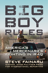 Big Boy Rules: America's Mercenaries Fighting in Iraq