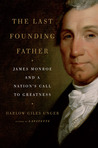 The Last Founding Father by Harlow Giles Unger