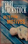 Ulterior Motives by Terri Blackstock