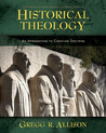 Historical Theology by Gregg R. Allison