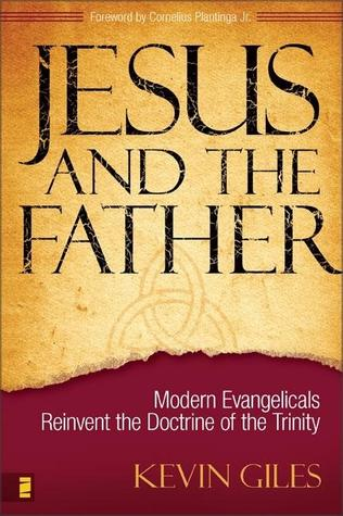 Jesus and the Father by Kevin Giles