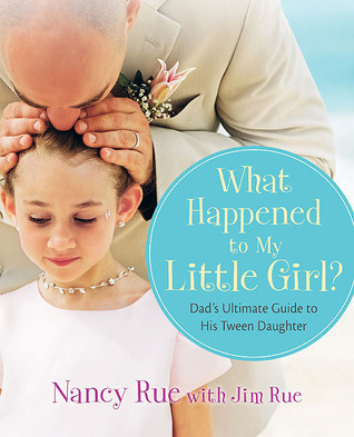 What Happened to My Little Girl? by Nancy Rue