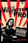 How to Volunteer Like a Pro: An Amateur S Guide for Working with Teenagers