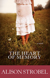 The Heart of Memory by Alison Strobel