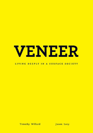 Veneer by Timothy D. Willard