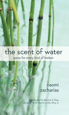 The Scent of Water by Naomi Zacharias