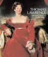 Thomas Lawrence: Regency Power & Brilliance