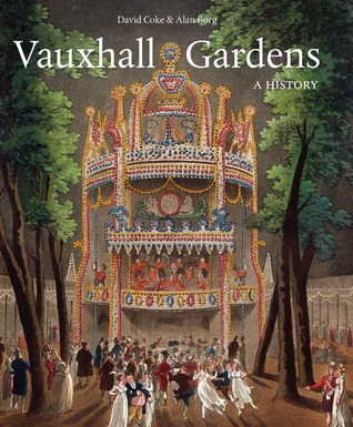 Vauxhall Gardens: A History by David E. Coke and Alan Borg