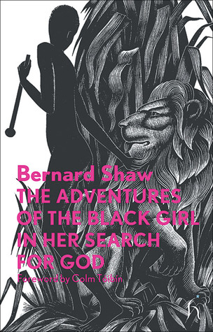 The Adventures of the Black Girl in Her Search for God by George Bernard Shaw