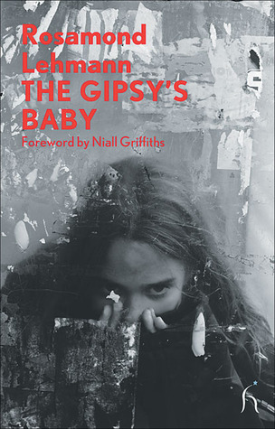 The Gipsy's Baby by Rosamond Lehmann
