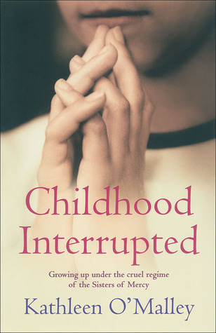 Childhood Interrupted by Kathleen   O'Malley