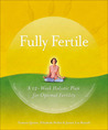Fully Fertile: A 12-Week Holistic Plan for Optimal Fertility
