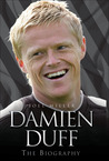 Damien Duff: The Biography