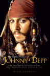 The Secret World of Johnny Depp: The Intimate Biography of Hollywood's Best Loved Rebel by Nigel Goodall