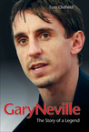 Gary Neville: The Story of a Legend