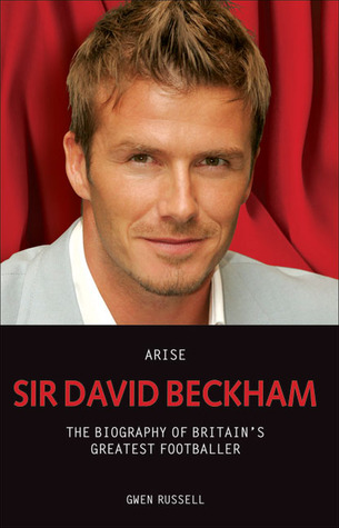 Arise Sir David Beckham by Gwen Russell